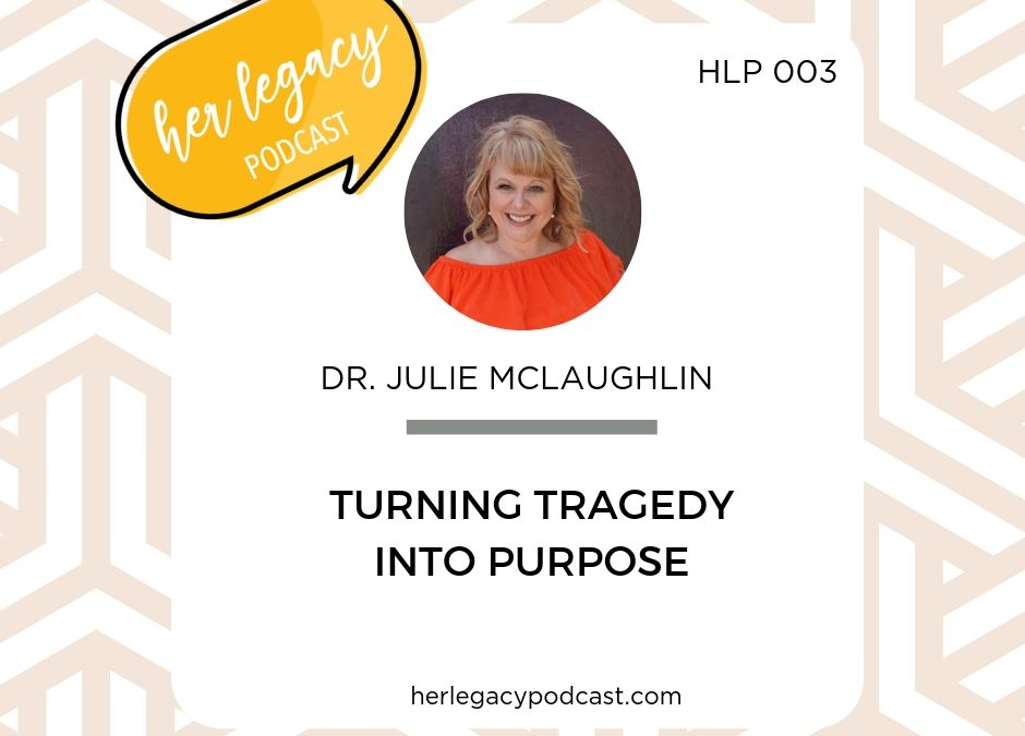 HLP 003 – Turning Tragedy Into Purpose
