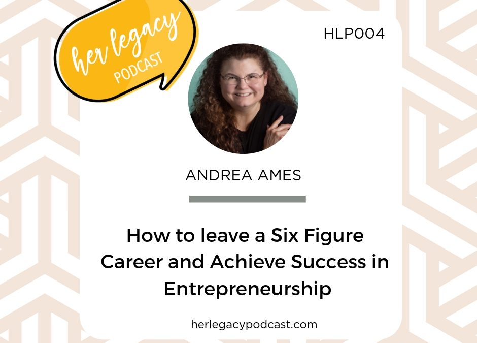 HLP 004 -How to leave a Six Figure Career and Achieve Success in Entrepreneurship