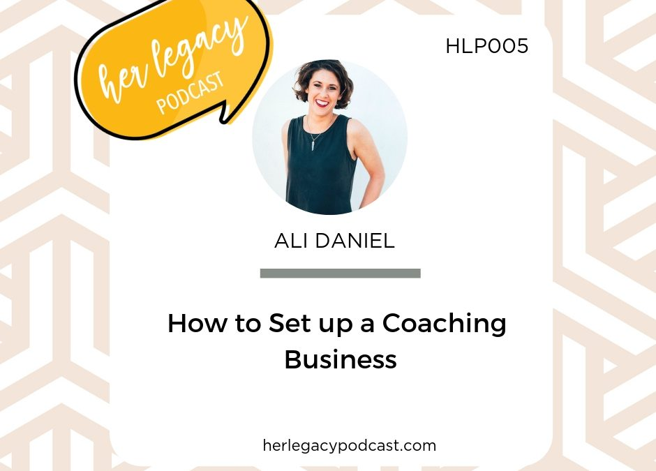 HLP 005 – How to Set up a Coaching Business