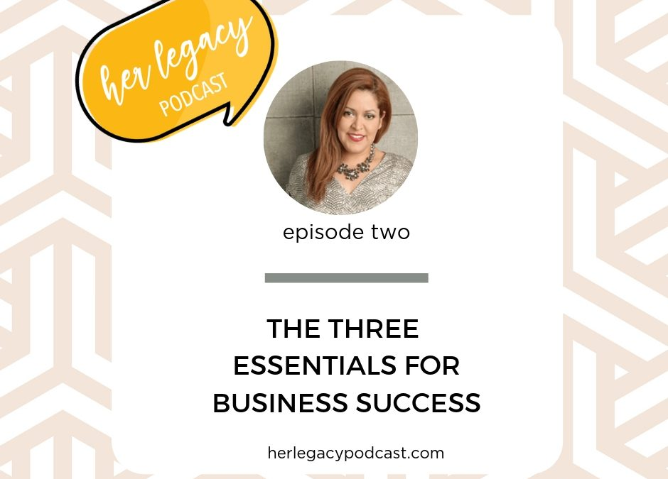HLP 002 – The Three Essentials for Business Success