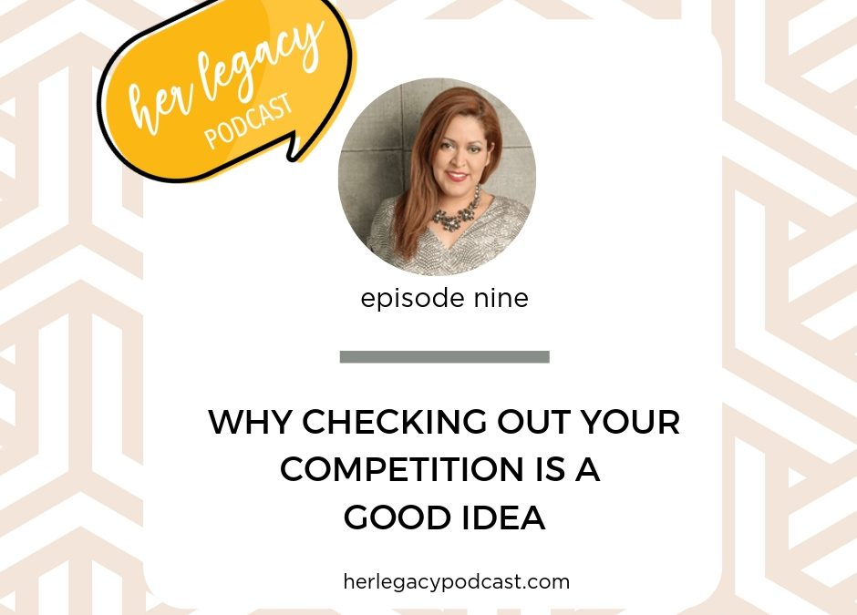 HLP 009 -Why Checking out your Competition is a Good Idea
