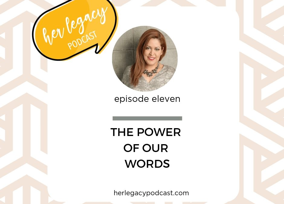 HLP 011 -THE POWER OF OUR WORDS