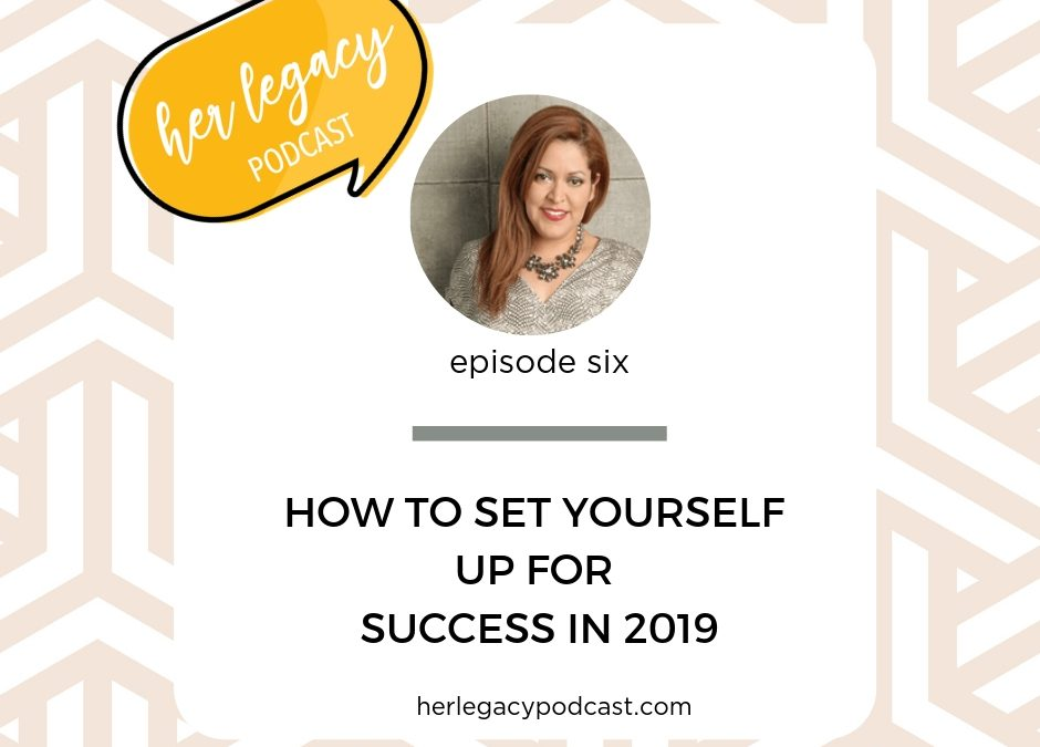 HLP 006 -How to Set Yourself Up for Success in 2019