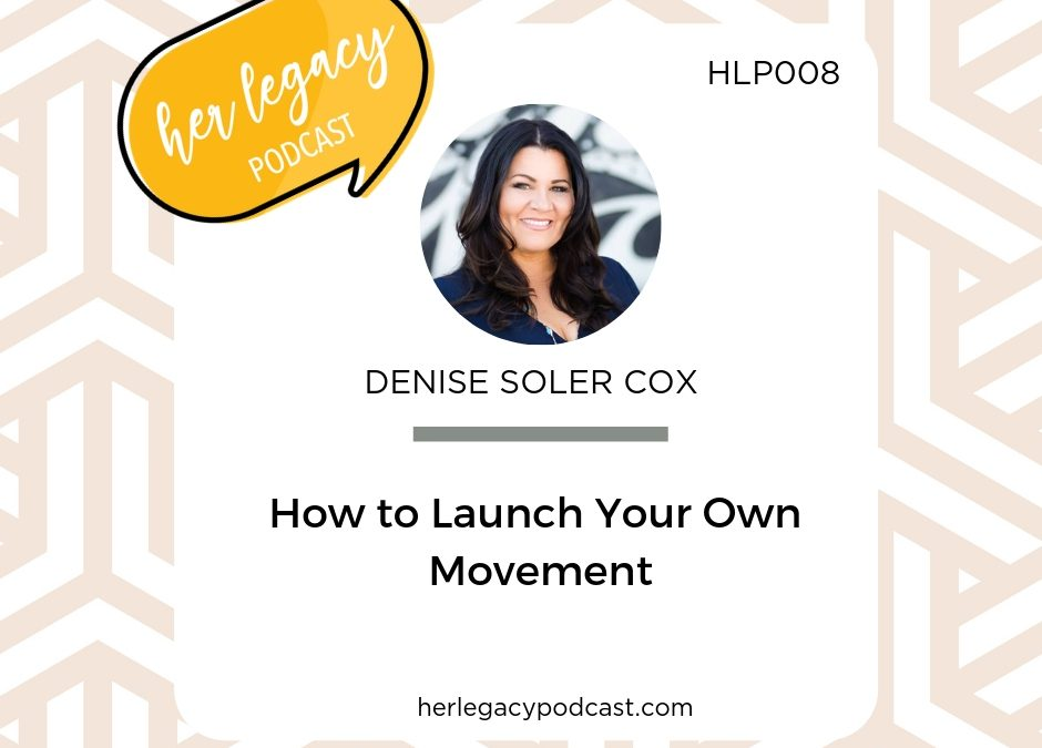 HLP 008 – How to Launch Your Own Movement