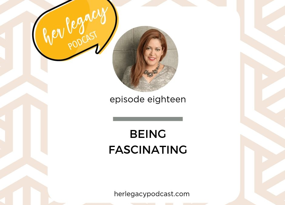 HLP 018 – Being fascinating