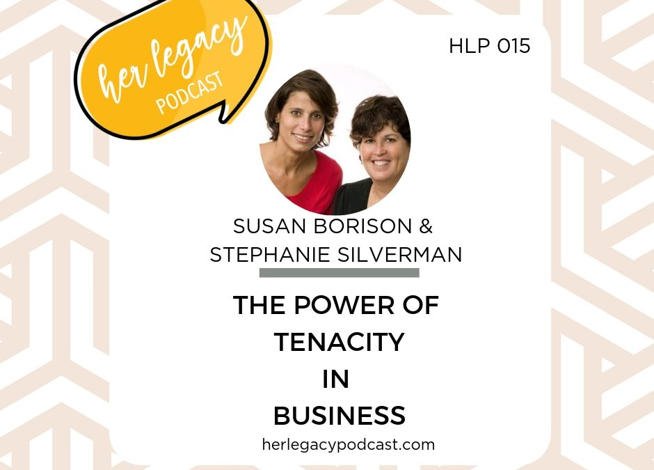 HLP 015 – The Power of Tenacity in Business