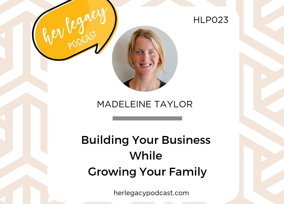HLP 023 –  Building Your Business While Growing Your Family