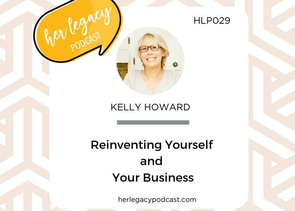 HLP 029 – Reinventing Yourself and Your Business