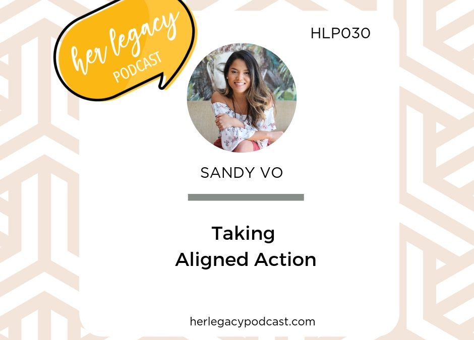 HLP 030- Taking Aligned Action