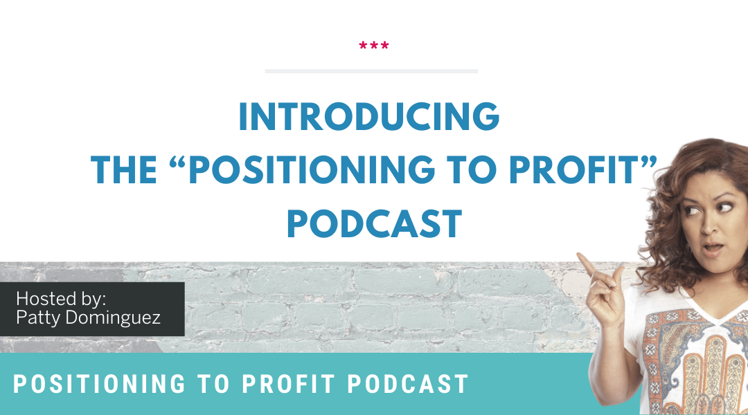 """*** Introducing the """"Positioning to Profit"""" Podcast ***"""