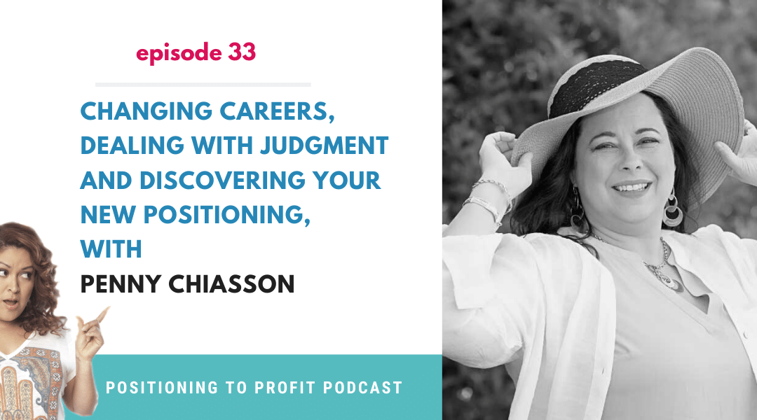 EP 33 – Changing Careers & Dealing with Judgment with Penny Chiasson
