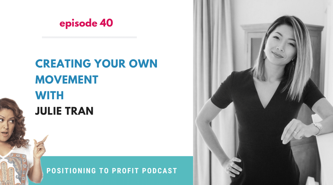 EP 40 – Creating Your Own Movement with Julie Tran