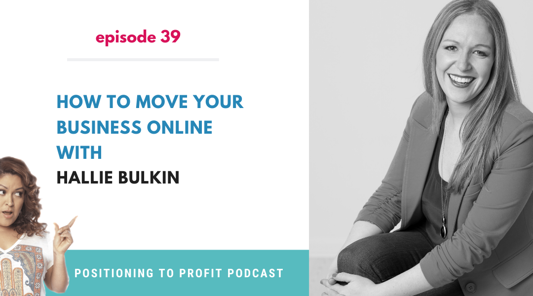 EP 39 –  How to Move Your Business Online with Hallie Bulkin
