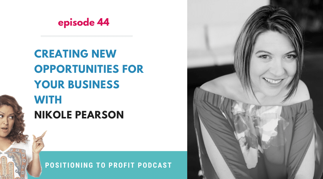 EP 44 – Creating New Opportunities for Your Business with Nikole Pearson