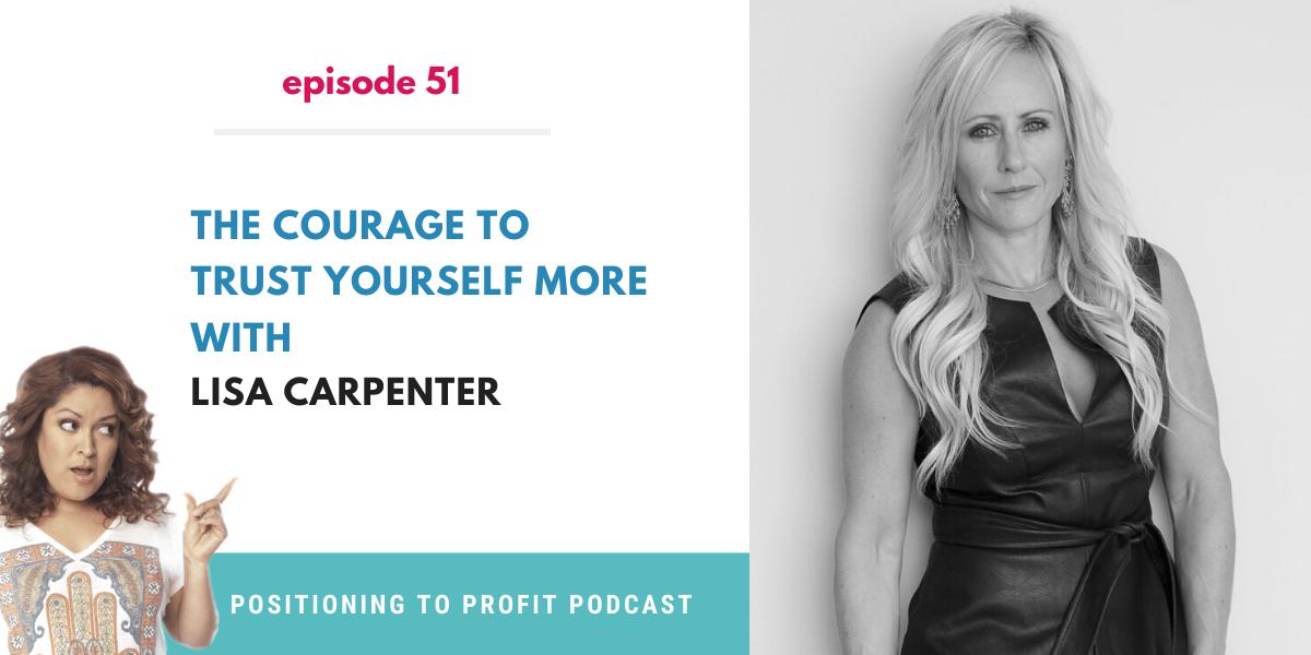 Postioning to Profit Podcast- Episode 51 Card -Lisa Carpenter