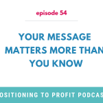 Postioning to Profit Podcast- Episode 54 Card