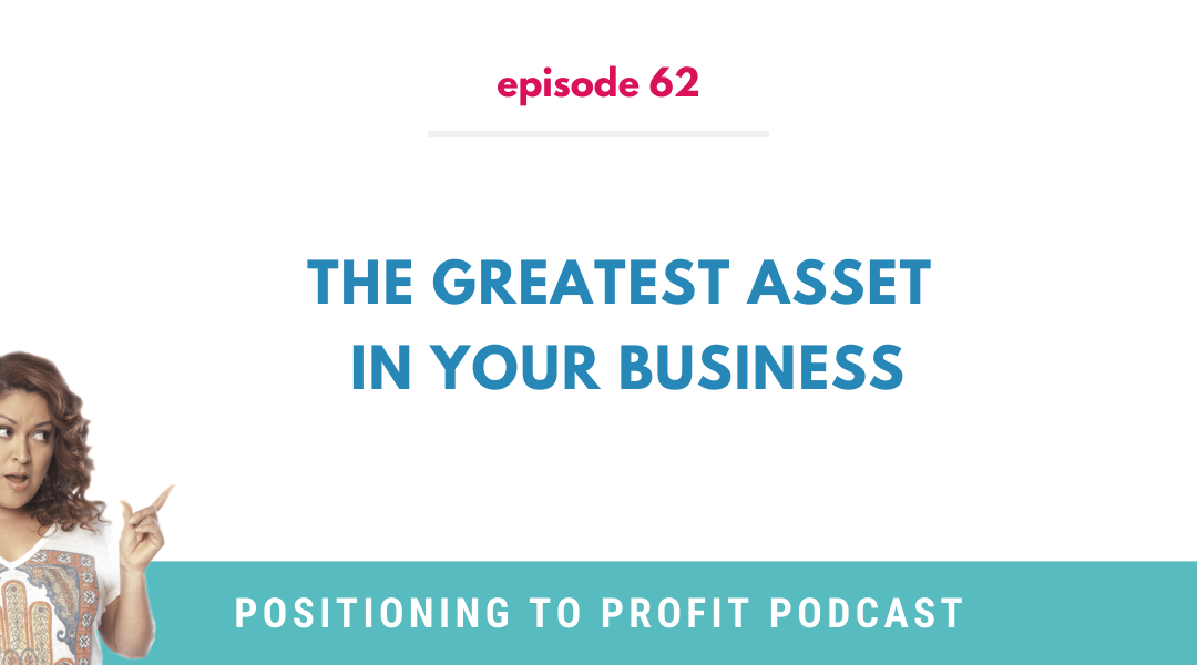 EP 62 – The Greatest Asset in Your Business