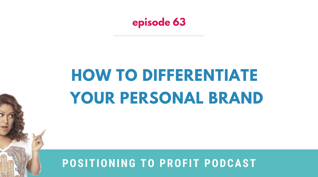 EP 63 – How to Differentiate Your Personal Brand