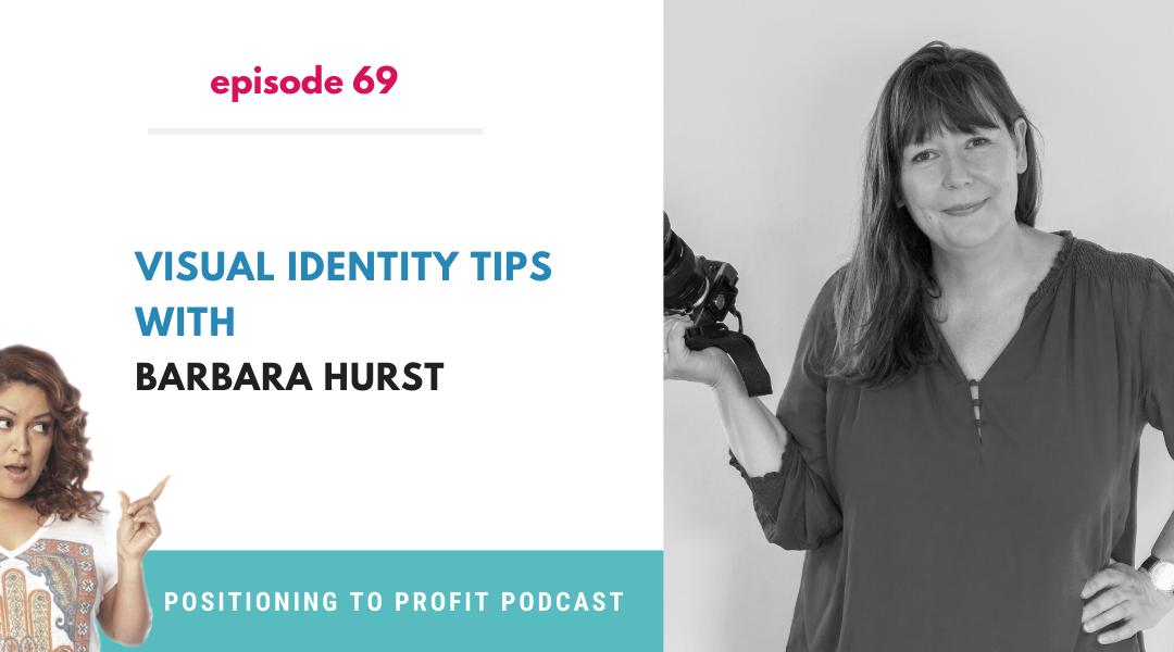 EP 69 – Visual Identity Tips with Barbara Hurst