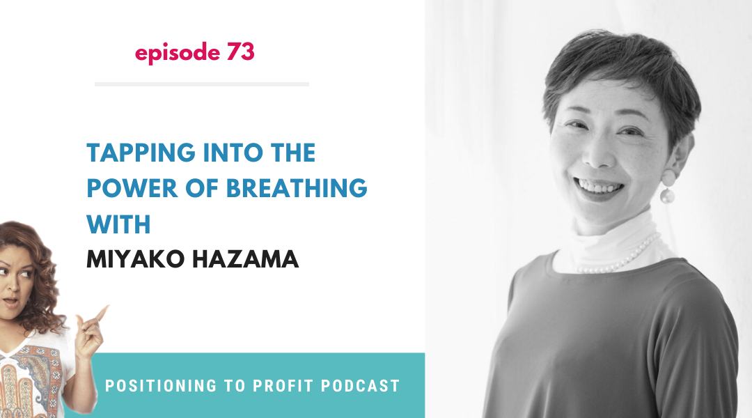 EP 73 – Tapping into the Power of Breathing with Miyako Hazama