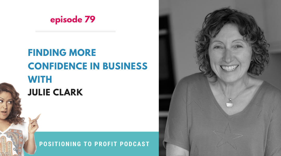 EP 79 – Finding more Confidence in Business with Julie Clark