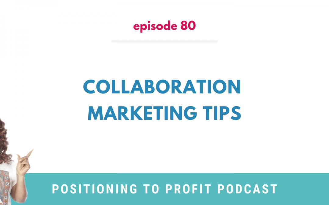 EP 80 – Collaboration Marketing Tips