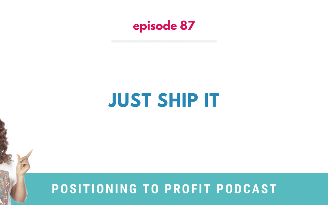 EP 87 – Just Ship It