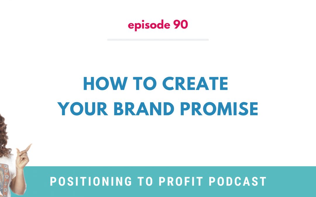 EP 90 – How to Create Your Brand Promise
