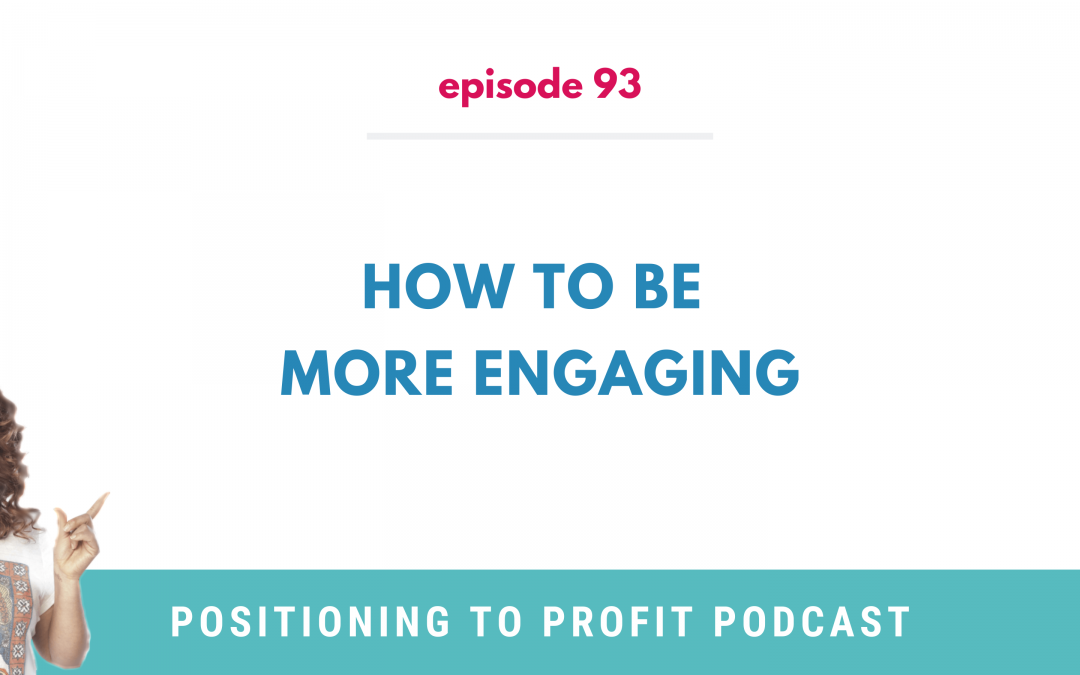 EP 93 – How to Be More Engaging