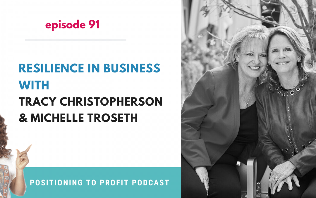EP 91 – Resilience in Business with Tracy Christopherson & Michelle Troseth