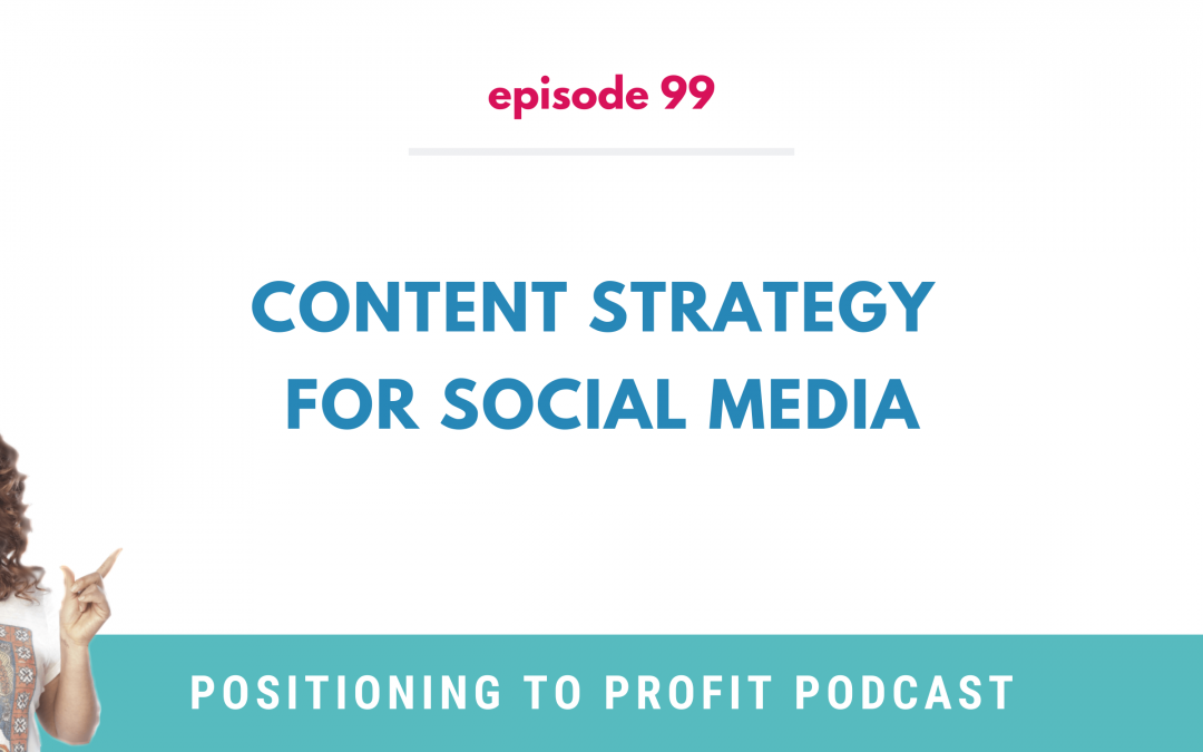 EP 99 – Content Strategy for Social Media