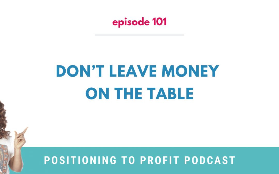 EP 101 – Don't Leave Money on the Table