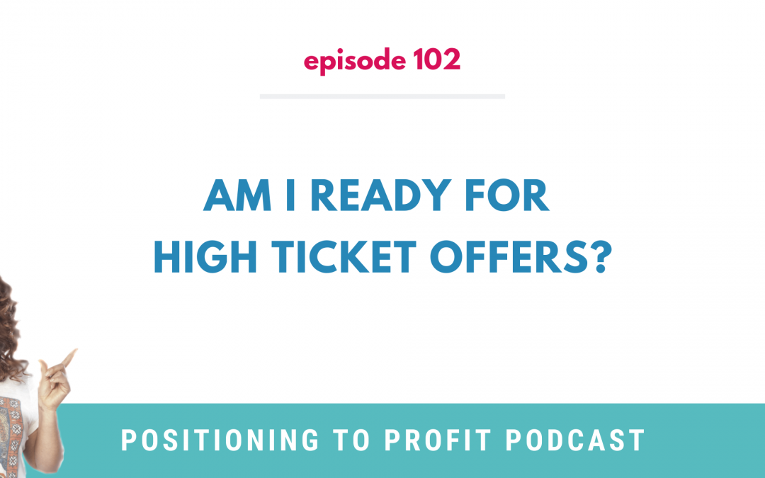 EP 102 – Am I Ready for High Ticket Offers?
